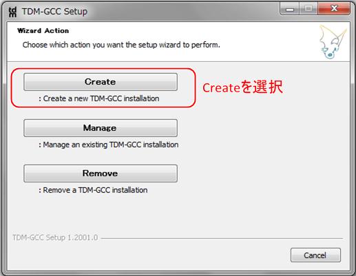 tdm-gcc-webdl.exeを実行。 Createを選択する。
